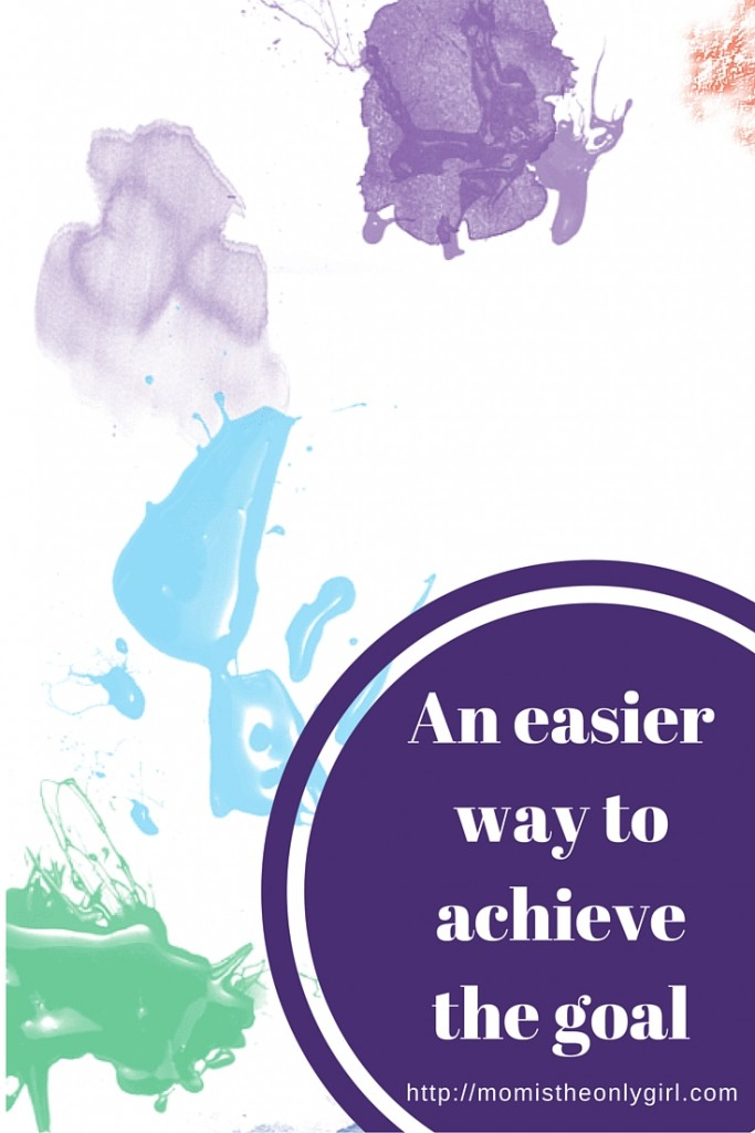 An easier way to achieve the goal using simple steps and mini-goals at https://momistheonlygirl.com